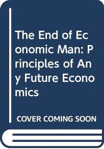 The End of Economic Man: Principles of Any Future Economics