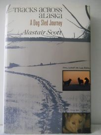 Tracks Across Alaska: A Dog Sled Journey