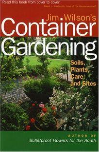 Jim Wilsons Container Gardening: Soils