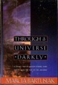 Through a Universe Darkly: A Cosmic Tale of Ancient Ethers