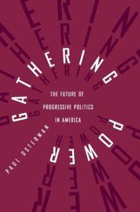 GATHERING POWER: The Future of Progressive Politics in America