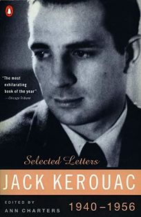 Kerouac: Selected Letters: Volume 1: 1940-1956