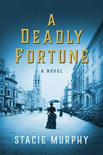 A Deadly Fortune: An Amelia Matthews Mystery