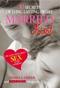 MARRIED LUST: 10 Secrets of Long Lasting Desire