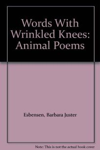 Words with Wrinkled Knees: Animal Poems