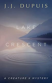 Lake Crescent: A Creature X Mystery