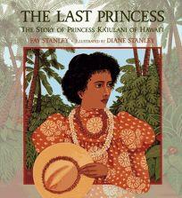 The Last Princess: The Story of Princess Kaiulani of Hawaii