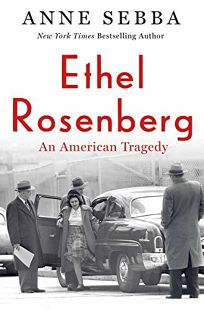 Ethel Rosenberg: An American Tragedy