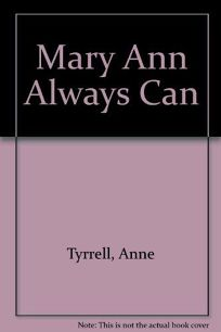 Mary Ann Always Can