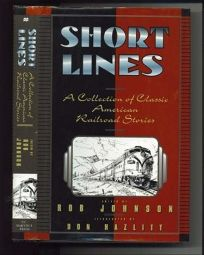 Short Lines: Classic American Railroad Stories
