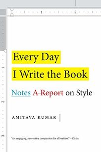 Every Day I Write the Book: Notes on Style