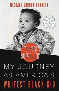 7-10 Split: My Journey as America's Whitest Blackest Kid