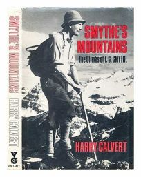 Smythes Mountains: The Climbs of F.S. Smythe