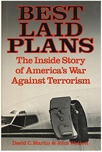 Best Laid Plans: The Inside Story of Americas War Against Terrorism
