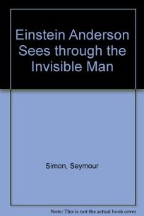 Einstein Anderson Sees Through the Invisible Man