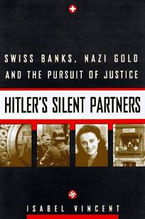 Hitlers Silent Partners: Swiss Banks