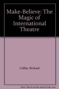 Make-Believe: The Magic of International Theatre