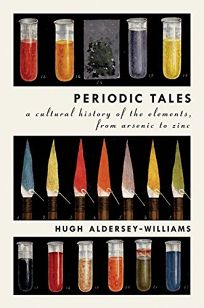 Periodic Tales: A Cultural History of the Elements