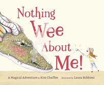 Nothing Wee About Me! A Magical Adventure