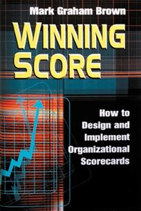 Winning Score: How to Design and Implement Winning Scorecards