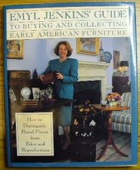 Emyl Jenkins Guide to Buying and Collecting Early American Furniture