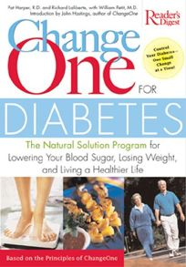 CHANGEONE FOR DIABETES: The Natural Solution Program for Lowering Your Blood Sugar