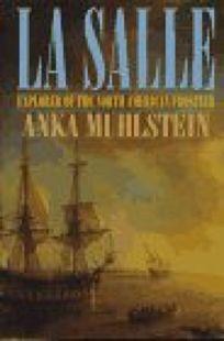 La Salle: Explorer of the North American Frontier