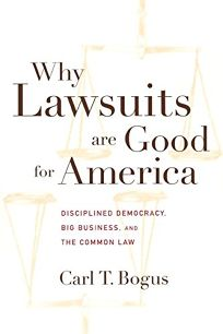 WHY LAWSUITS ARE GOOD FOR AMERICA: Disciplined Democracy
