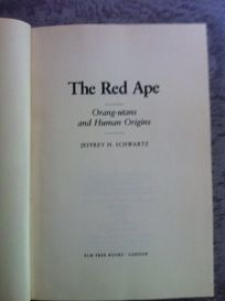 The Red Ape: Orang-Utans and Human Origins