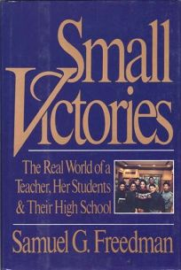 Small Victories: The Real World of a Teacher