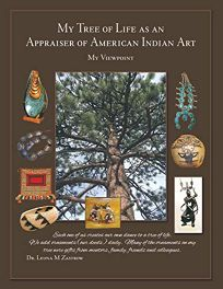 My Tree of Life as an Appraiser of American Indian Art: My Viewpoint