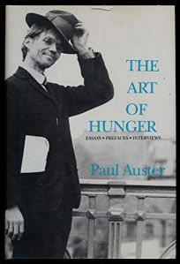 The Art of Hunger: Essays Prefaces Interviews