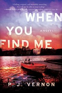 Fiction Book Review: When You Find Me by P.J. Vernon. Crooked Lane, $26.99 (336p) ISBN 978-1-68331-749-4