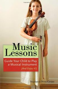 Music Lessons: Guide Your Child to Play a Musical Instrument and Enjoy It!