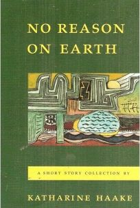 No Reason on Earth: A Short Story Collection