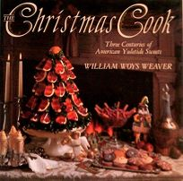 The Christmas Cook: Three Centuries of American Yuletide Sweets