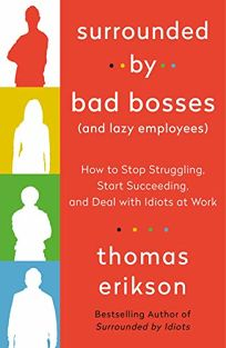 Surrounded by Bad Bosses and Lazy Employees: How to Stop Struggling