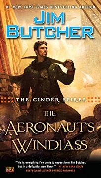 The Cinder Spires: The Aeronauts Windlass