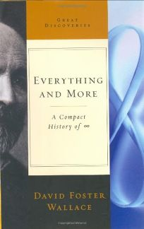 EVERYTHING AND MORE: A Compact History of ∞