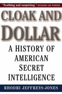 CLOAK AND DOLLAR: A History of American Secret Intelligence