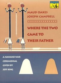 Where the Two Came to Their Father: A Navaho War Ceremonial