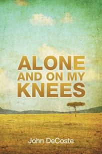Alone and on My Knees