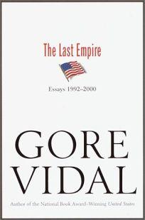 THE LAST EMPIRE: Essays 1992–2000
