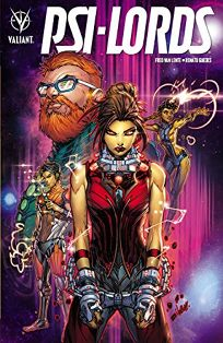 Comics Book Review: Psi-Lords, Vol. 1 by Fred Van Lente and Renato Guedes. Valiant, $24.99 (208p) ISBN 978-1-68215-352-9