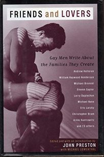 Friends and Lovers: 2gay Men Write about the Families They Create
