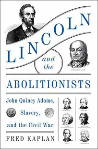 Lincoln and the Abolitionists: John Quincy Adams
