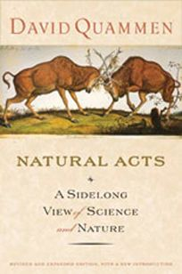 Natural Acts: A Sidelong View of Science & Nature