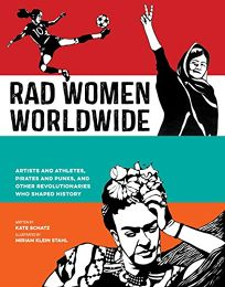 Rad Women Worldwide: Artists and Athletes