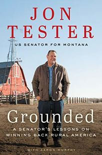 Grounded: A Senator's Lessons on Winning Back Rural America