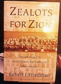 Zealots for Zion: Inside Israels West Bank Settlement Movement